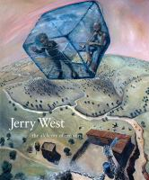 Jerry West : the alchemy of memory : a selective retrospective
