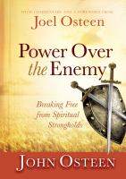 Power over the enemy : breaking free from spiritual strongholds