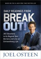 Daily readings from break out! : 365 devotions to go beyond your barriers and live an extraordinary life