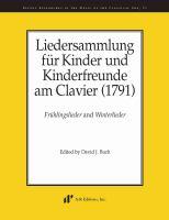 Liedersammlung fur Kinder und Kinderfreunde am Clavier : 1791. Fruhlingslieder and Winterlieder