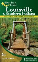 Five-star trails: Louisville and southern Indiana : your guide to the area's most beautiful hikes