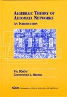 Algebraic Theory of Automata Networks [electronic resource]: An Introduction