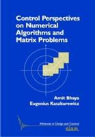 Control Perspectives on Numerical Algorithms and Matrix Problems [electronic resource]