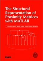 The Structural Representation of Proximity Matrices with MATLAB [electronic resource]