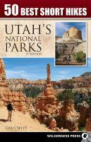 50 Best Short Hikes: Utah's National Parks