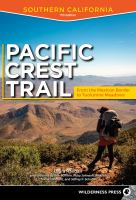Pacific Crest Trail: Southern California, From the Mexican Border to Tuolumne Meadows
