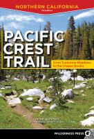 Pacific Crest Trail: Northern California, From Tuolumne Meadows to the Oregon Border