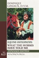 Equine osteopathy : what the horses have told me /