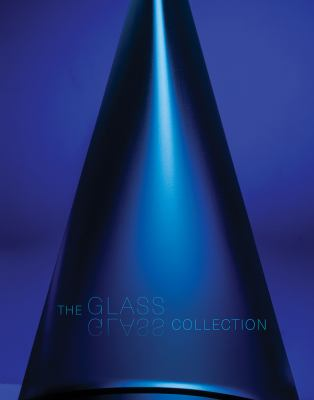 Book cover for The Glass glass collection : Flint Institute of Arts, Flint, Michigan
