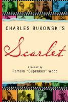 Charles Bukowski's Scarlet: a memoir