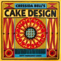 Cressida Bell's cake design : fifty fabulous cakes