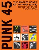Punk 45 : the singles cover art of punk 1975-80