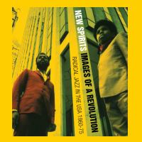 Black fire! New spirits : images of a revolution : radical jazz in the USA 1960-75