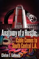 Anatomy of a hustle : cable comes to South Central L.A.