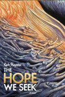 The hope we seek : a novel