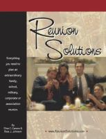 Reunion solutions : everything you need to plan an extraodinary family, class, military, corporate or association reunion