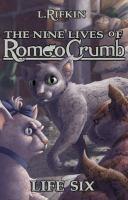 The Nine Lives of Romeo Crumb: Life Six