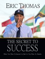 Secret to Success : When You Want to Succeed as Bad as You Want to Breathe