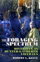 The foraging spectrum : diversity in hunter-gatherer lifeways