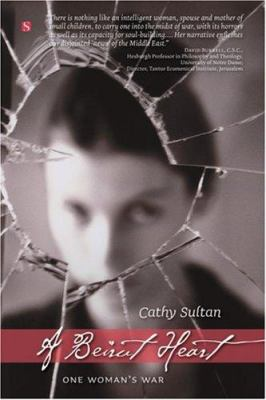 Book cover for A Beirut heart [electronic resource] : one woman's war / Cathy Sultan