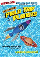My Fantastic Field Trip to the Planets