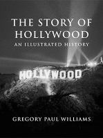 Story of Hollywood : an illustrated history /