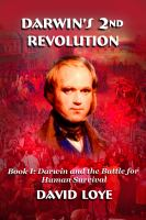 Darwin's second revolution. Book I, Darwin and the battle for human survival
