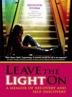 Leave the light on : a memoir of recovery and self-discovery