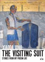 The visiting suit : stories from my prison life