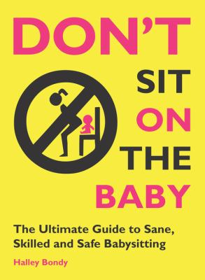 Don't Sit On the Baby by Halley Bondy