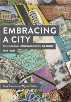 Embracing a city : the Kresge Foundation in Detroit, 1993-2017 /