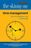 The skinny on time management : how to maximize your 24-hour gift