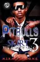 Pitbulls in a skirt. 3, the rise of Lil' C : a novel