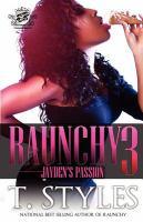 Raunchy. 3, Jayden's passion