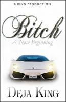 Bitch : a new beginning : a novel
