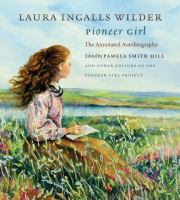 Cover of the book Pioneer girl : the annotated autobiography