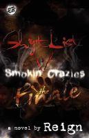 Shyt list 5 : smokin' crazies : the finale : a novel