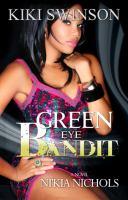Green eye bandit : a novel