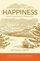 Happiness : the art of living with peace, confidence and joy
