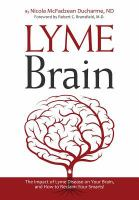 Lyme Brain: The Impact of Lyme Disease on your Brain and How to Reclaim your Smarts!