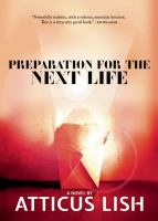 Preparation for the Next Life / Atticus Lish