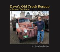 Dave's old truck rescue of Sprague, Washington [electronic resource]