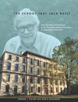 The school that Jack built : city and regional planning at the University of North Carolina at Chapel Hill, 1945-2012