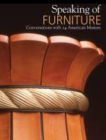 Speaking of furniture : conversations with 14 American masters