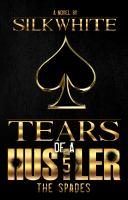 Tears of a hustler 5 : the Spades : a novel