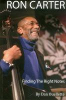 Ron Carter : finding the right notes