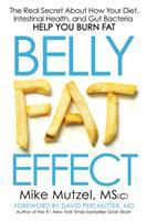Belly fat effect : the real secret about how your diet, intestinal health, and gut bacteria help you burn fat