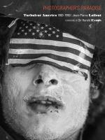 Photographer's paradise : turbulent America 1960 -1990