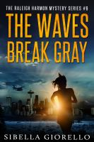 The Waves Break Gray