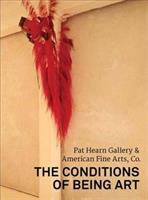 Conditions of being art : Pat Hearn Gallery & American Fine Arts, Co. /